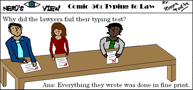Nerd's Eye View Comic: #56 Typing to Law