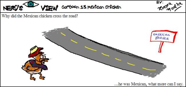 Nerd's Eye View Comic: #13 Mexican Chicken