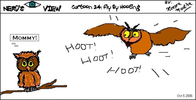 Nerd's Eye View Comic: #24 Fly By Hooting